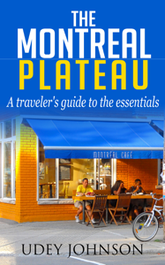 The Montreal Plateau: A traveler's guide to the essentials - Udey Johnson