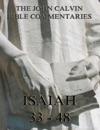 John Calvins Commentaries On Isaiah 33- 48