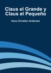 Claus El Grande Y Claus El Pequeo