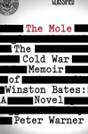 The Mole The Cold War Memoir Of Winston Bates