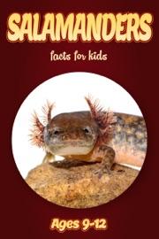 Salamander Facts For Kids 9-12