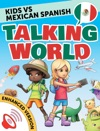 Kids Vs Spanish Talking World Enhanced Version