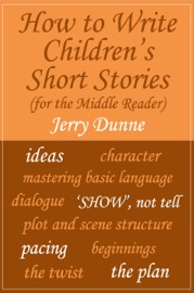 HOW TO WRITE CHILDRENS SHORT STORIES (FOR THE MIDDLE READER)