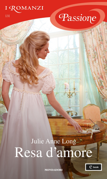 Resa d'amore (I Romanzi Passione) di Julie Anne Long