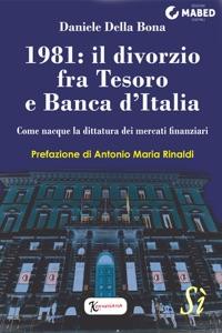 1981: il divorzio fra Tesoro e Banca d'Italia da Daniele Della Bona