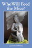 Ajahn Amaro - Who Will Feed the Mice? artwork