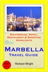Marbella Costa Del Sol Spain Travel Guide - Sightseeing Hotel Restaurant  Shopping Highlights Illustrated