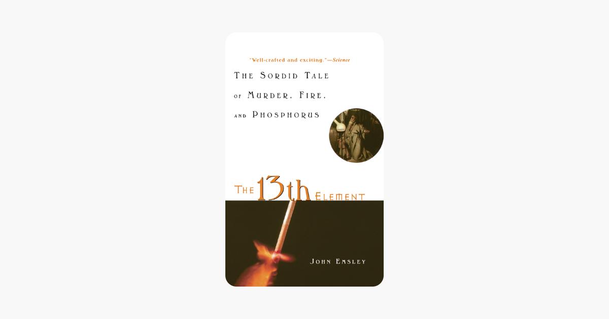The 13th Element - John Emsley