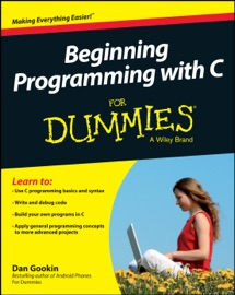 Beginning Programming with C for Dummies - Dan Gookin