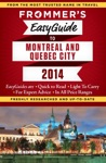 Frommers EasyGuide To Montreal And Quebec City 2014