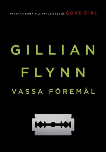 Gillian Flynn - Vassa föremål