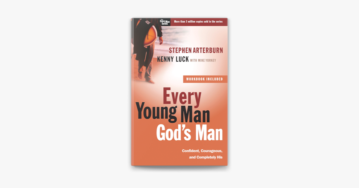 Every Young Man, God's Man - Stephen Arterburn, Kenny Luck & Mike Yorkey