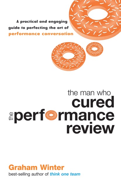 The Man Who Cured the Performance Review by Graham Winter on Apple Books