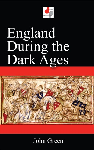 John Green - England During the Dark Ages
