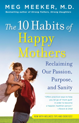 The 10 Habits of Happy Mothers - Meg Meeker book