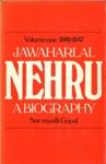 Jawaharlal Nehrua Biography Volume 1 1889-1947