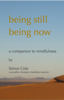 Being Still, Being Now - Simon Cole