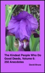 The Kindest People Who Do Good Deeds Volume 6 250 Anecdotes