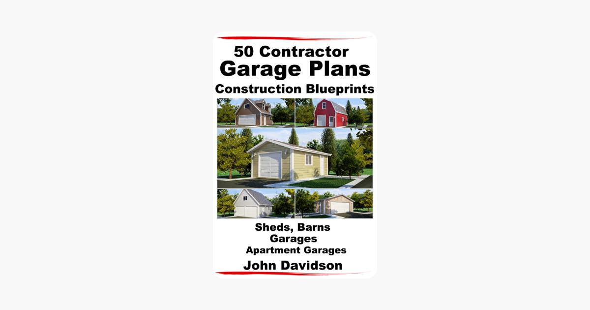 50 Contractor Garage Plans Construction Blueprints: Sheds