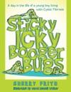 Sticky Icky Booger Bugs