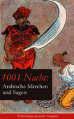 1001 Nacht: Arabische Märchen und Sagen (Vollständige deutsche Ausgabe)
