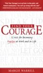 Find Your Courage  12 Acts For Becoming Fearless At Work And In Life