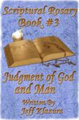 Scriptural Rosary #3: Judgment of God & Man