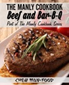 The Manly Cookbook Beef And Bar-B-Q