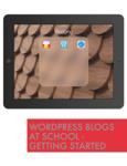 Wordpress Blogs at School - Getting Started