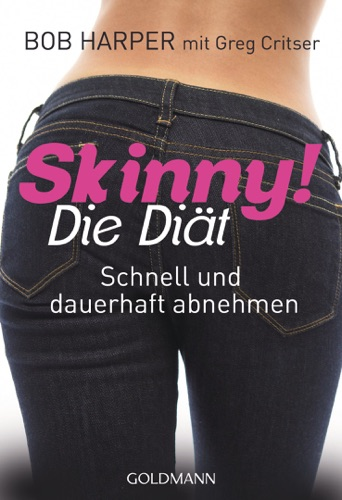 Bob Harper & Greg Critser - Skinny! Die Diät