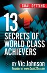 Goal Setting 13 Secrets Of World Class Achievers