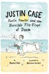 Justin Case Shells Smells And The Horrible Flip-Flops Of Doom
