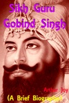 Sikh Guru Gobind Singh A Brief Biography