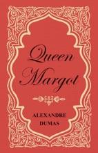 Queen Margot; Or, Marguerite De Valois