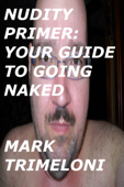 Nudity Primer: Your Guide To Going Naked