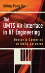 The UMTS Air-Interface In RF Engineering  Design And Operation Of UMTS Networks