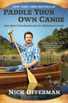 Paddle Your Own Canoe - Nick Offerman book