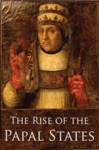 The Rise Of The Papal States