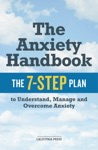 The Anxiety Handbook The 7-Step Plan To Understand Manage And Overcome Anxiety