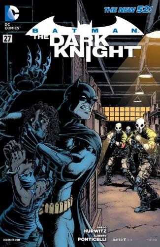 Gregg Hurwitz & Alberto Ponticelli - Batman: The Dark Knight (2011- ) #27