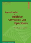 Approximation Of Additive Convolution-Like Operators