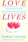 Love Lives Using Astrology To Build The Perfect Relationship With Any Star Sign