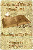 Scriptural Rosary #1: According to Thy Word