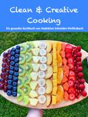 Clean & Creative Cooking Deutsche Version