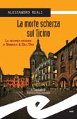 La morte scherza sul Ticino