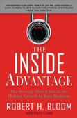Download and Read Online The Inside Advantage : The Strategy that Unlocks the Hidden Growth in Your Business