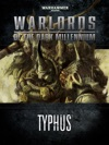Warlords Of The Dark Millennium Typhus