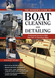 The Insider S Guide To Boat Cleaning And Detailing Professional Secrets To Make Your Sail Or Powerboat Beautiful