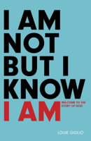Louie Giglio - I Am Not But I Know I Am artwork