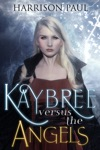 Kaybree Versus The Angels